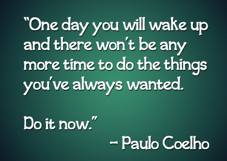 one-day-you-will-wake-up-and-there-wont-be-any-more-time