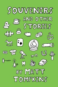 Souvenirs and Other Stories | Matt Tompkins | Conium Review | SBN 978-1942387060 | June, 2016 | 79 pages