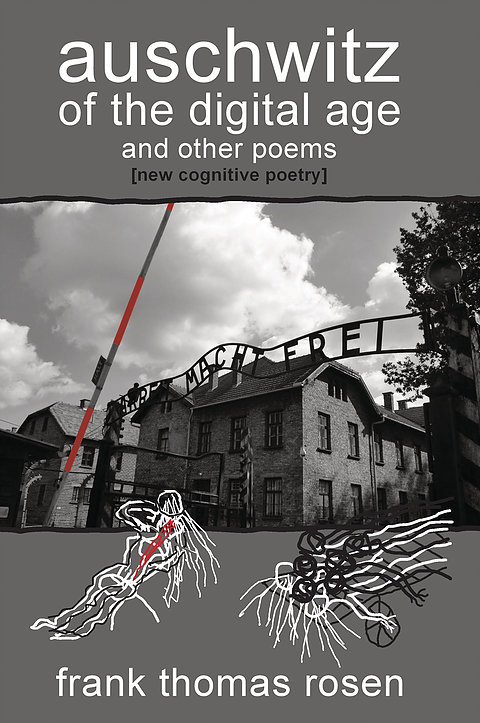 """Cover of Frank Thomas Rosen's poetry collection """"auschwitz of the digital age"""""""